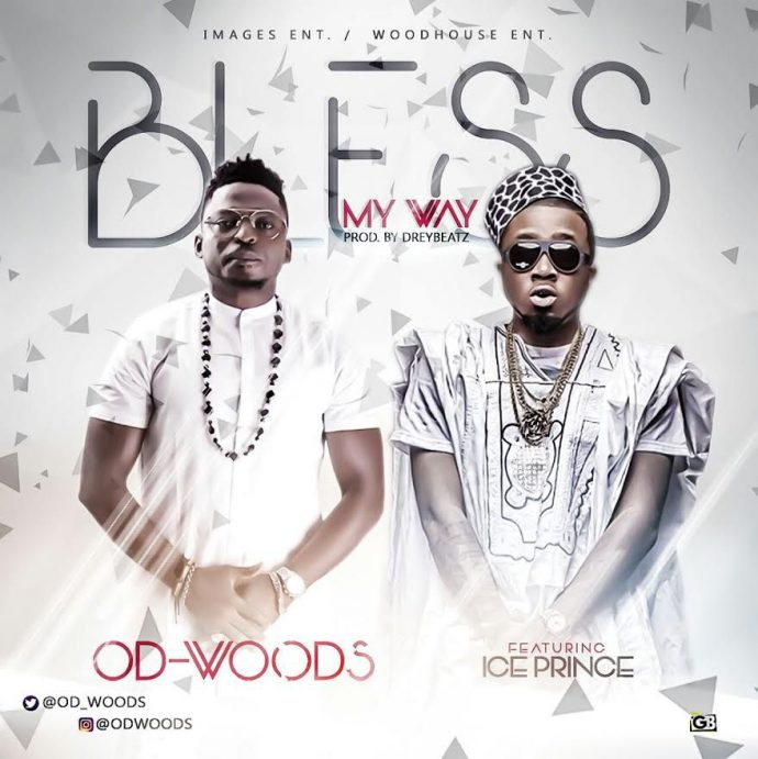 S911DOPE!: OD Woods [@OD_Woods] Ft. Ice Prince – 'Bless My Way'