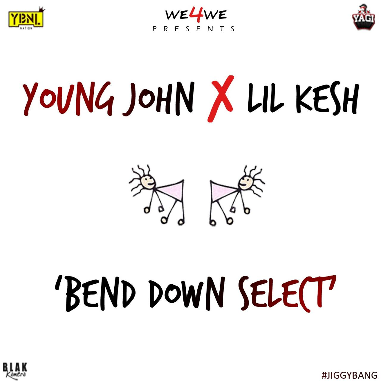 S911DOPE!: Young John [@Youngjohn] & Lil Kesh - 'Bend Down Select'